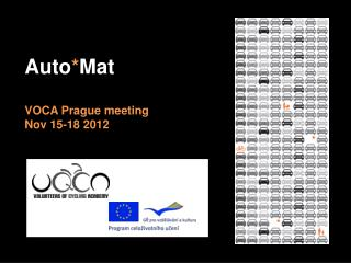 Auto * Mat VOCA Prague meeting  Nov 15-18 2012
