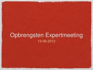 Opbrengsten Expertmeeting
