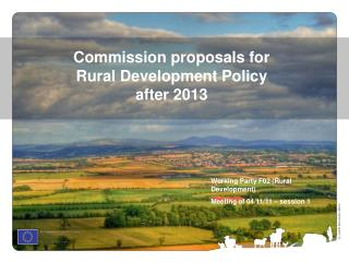 Commission proposals for  Rural Development Policy  after 2013