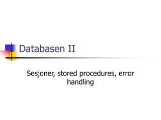 Databasen II