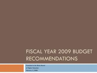 Fiscal Year 2009 Budget Recommendations