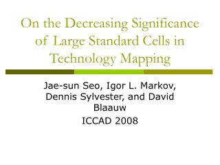 On the Decreasing Significance of Large Standard Cells in Technology Mapping