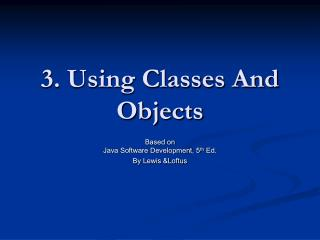 3. Using Classes And Objects