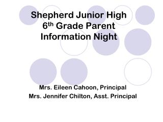 Shepherd Junior High 6 th  Grade Parent  Information Night