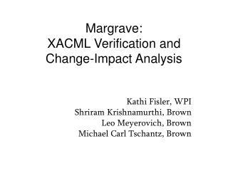 Margrave: XACML Verification and Change-Impact Analysis