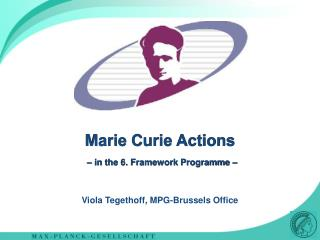Marie Curie Actions – in the 6. Framework Programme –