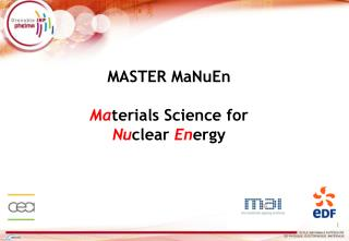MASTER MaNuEn Ma terials Science for  Nu clear  En ergy