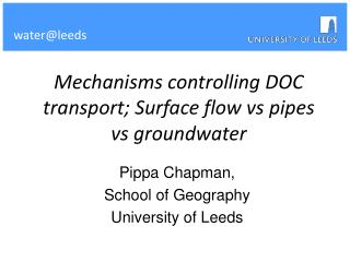 Mechanisms controlling DOC transport; Surface flow vs pipes vs groundwater