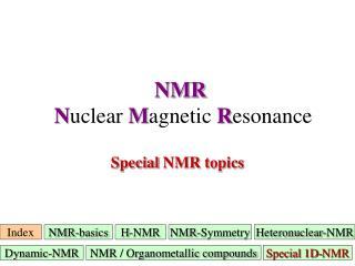 NMR N uclear M agnetic R esonance