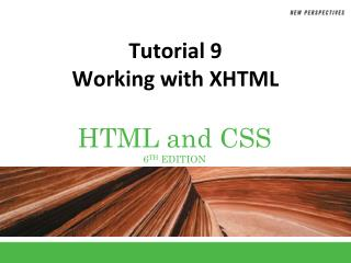 Tutorial 9 Working with XHTML