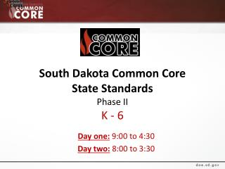 South Dakota Common Core  State Standards Phase II K - 6