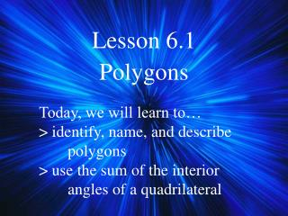 Lesson 6.1 Polygons