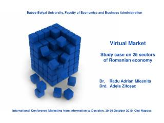 Virtual Market Study case on 25 sectors of Romanian economy  Dr.    Radu Adrian Mlesnita