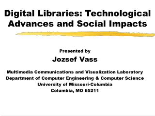 Digital Libraries: Technological Advances and Social Impacts