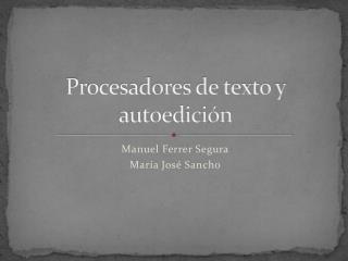 Procesadores de texto y autoedición