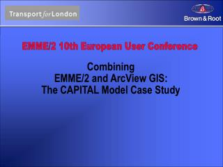 Combining  EMME/2 and ArcView GIS:  The CAPITAL Model Case Study