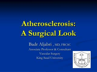 Atherosclerosis:  A Surgical Look