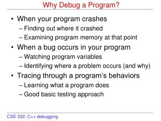 Why Debug a Program?