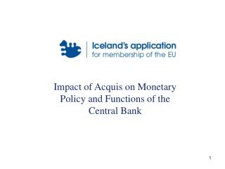 Impact of Acquis on Monetary Policy and Functions of the Central Bank