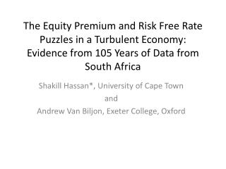 The Equity Premium and Risk Free Rate Puzzles in a Turbulent Economy: Evidence from 105 Years of Data from South Africa