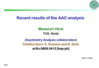 Recent results of the AAC analysis