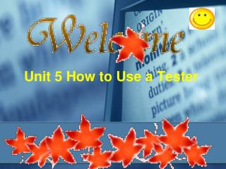 Unit 5 How to Use a Tester