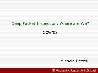 Deep Packet Inspection: Where are We? CCW'08