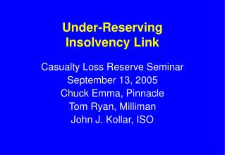 Under-Reserving  Insolvency Link