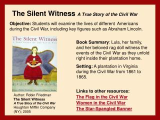 The Silent Witness  A True Story of the Civil War