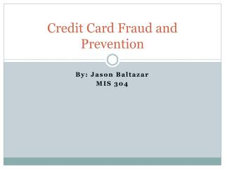 Credit Card Fraud and Prevention