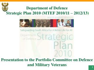 Department of Defence   Strategic Plan 2010 (MTEF 2 0 1 0/11 – 2012/13 )