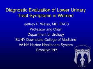 Diagnostic Evaluation of Lower Urinary Tract Symptoms in Women