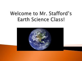 Welcome to Mr. Stafford's Earth Science Class!