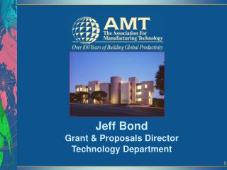 Jeff Bond Grant & Proposals Director Technology Department
