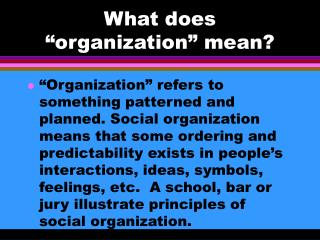 """What does """"organization"""" mean?"""