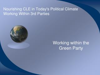 Nourishing CLE in Today's Political Climate Working Within 3rd Parties