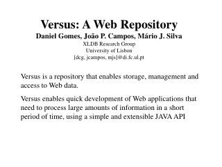 Versus is a repository that enables storage, management and access to Web data.