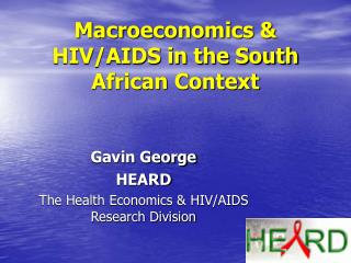 Macroeconomics & HIV/AIDS in the South African Context