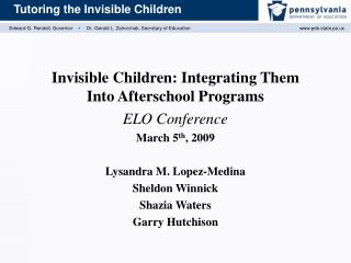 Invisible Children: Integrating Them Into Afterschool Programs ELO Conference March 5 th , 2009