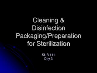 Cleaning & Disinfection Packaging/Preparation for Sterilization