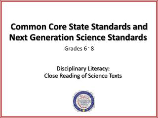 Common Core State Standards and Next Generation Science Standards Grades 6  -  8