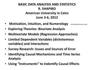 BASIC DATA ANALYSIS AND STATISTICS R. SHAPIRO American University in Cairo June 3-6, 2012