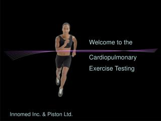 Welcome to the Cardiopulmonary Exercise Testing