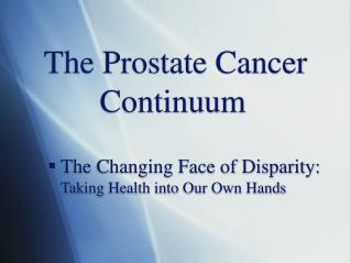 The Prostate Cancer Continuum