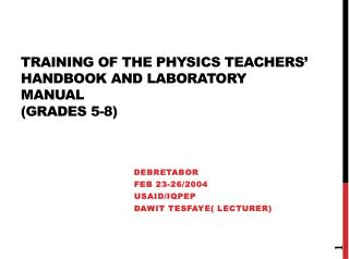 Training of The Physics Teachers'  Handbook  and Laboratory Manual (Grades 5-8)