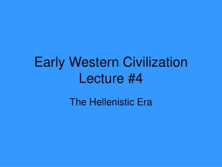 Early Western Civilization Lecture #4