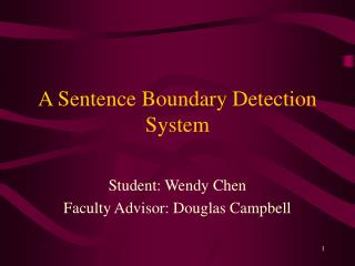 A Sentence Boundary Detection System