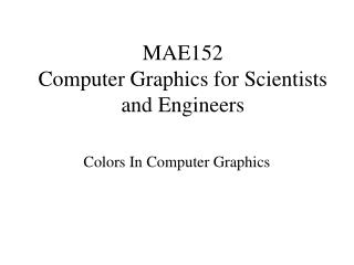 MAE152 Computer Graphics for Scientists and Engineers