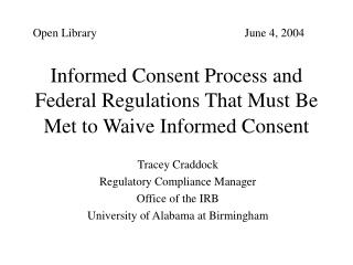 Informed Consent Process and  Federal Regulations That Must Be Met to Waive Informed Consent