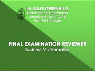 FINAL EXAMINATION REVIEWER Business Mathematics